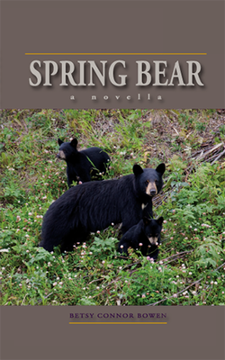 The Beauty of Books - Spring Bear: a novella, Betsy Connor Bowen