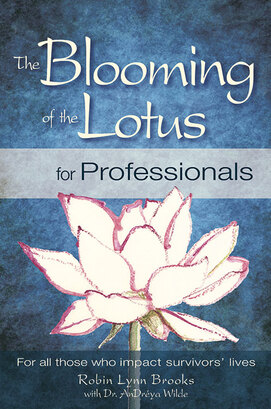 Robin Lynn Brooks - The Blooming of the Lotus for Professionals