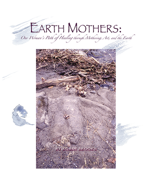The Beauty of Books - Earth Mothers, Robin Brooks