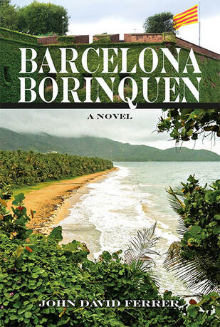 The Beauty of Books: Barcelona Borinquen: A novel by John David Ferrer
