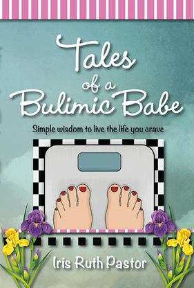 The Beauty of Books: Tales of a Bulimic Babe by Iris Ruth Pastor