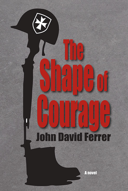 The Beauty of Books - John David Ferrer's The Shape of Courage